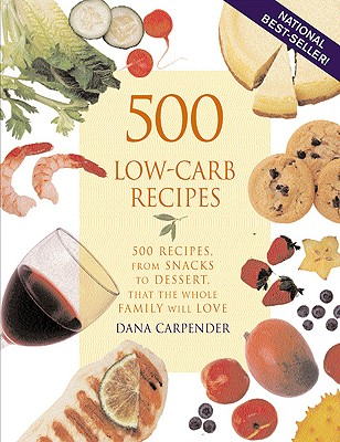 500 Low-carb Recipes By Carpender, Dana